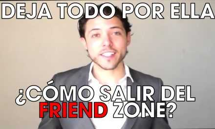 Deja Todo Por Ella. ¿Cómo Salir del Friend Zone? | Miniserie