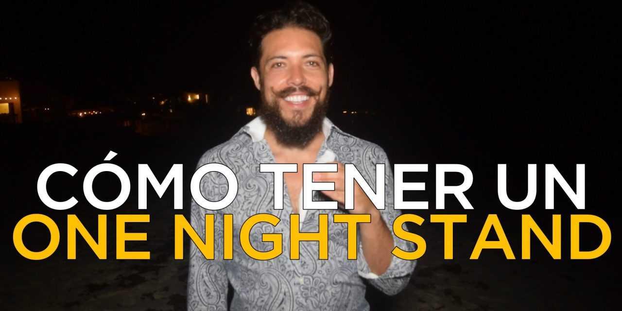 """¿Cómo Tener Un """"One Night Stand""""?"""