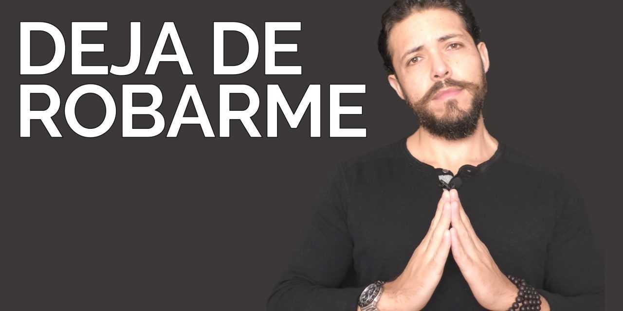 ¡Deja De Robarme!