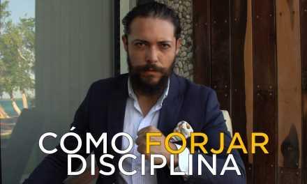 ¿Cómo Forjar Disciplina?