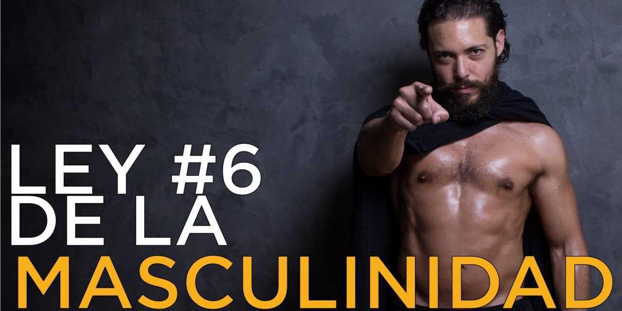Ley #6 de la Masculinidad